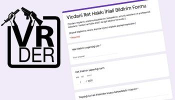 """""""Vicdani Ret Hakkı İhlali Bildirim Formu"""" yayında"""