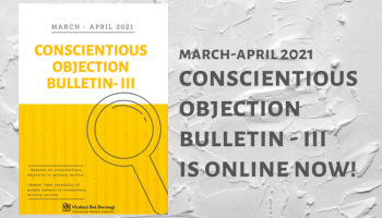 March-April 2021 Conscientious Objection Bulletin – III