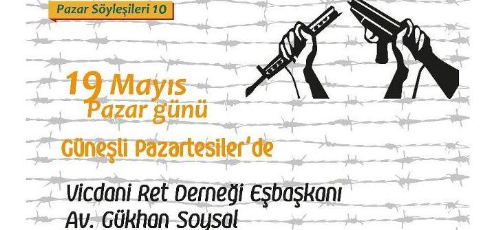 Söyleşi: Vicdani ret hareketi ve vicdani retçilerin hukuki durumu (19 Mayıs Pazar, 15.00, Şişli)