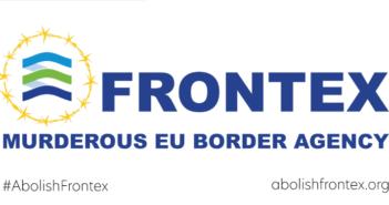 Frontex'i Kaldırın, AB Sınır Rejimini Sonlandırın